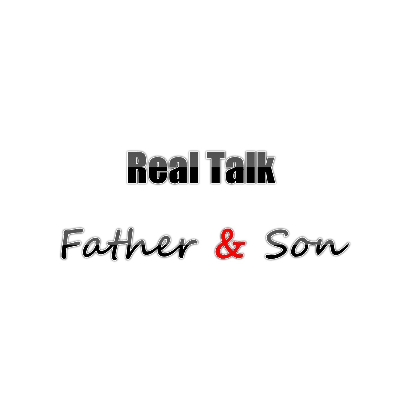 <![CDATA[Real Talk Father & Son]]>
