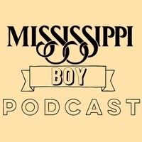 Mississippi Boy Podcast